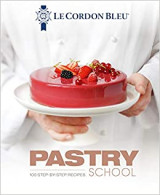 Le Cordon Bleu pastry school  100 Step-by-Step recipes