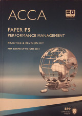 ACCA, for Exams Up to June 2014 - Paper F5 - Practice & Revision Kit