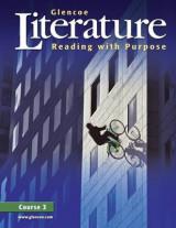Glencoe Literature: Reading with Purpose, Course 3, Student Edition