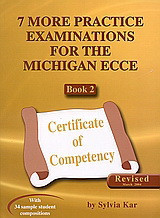 7 More Practice Examinations for the Michigan ECCE