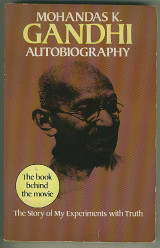Gandhi Autobiography : The Story of my Experiments with Truth - The Book Behind the Movie