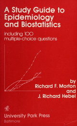 A Study Guide to Epidemiology and Biostatistics - including 100 multiple choice questions