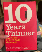 Ten Years Thinner: Six Weeks to Turn Back the Clock