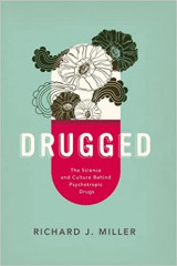 DRUGGED: THE SCIENCE AND CULTURE BEHIND