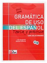 Gramatica de Uso del Espanol A1-B2 Teoria y Practica con solucionario