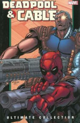 Deadpool & Cable Ultimate Collection - Book 2 Book 2 Deadpool & Cable Ultimate Collection - Book 2 Ultimate Collection