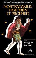 Nostradamus, historien et prophète