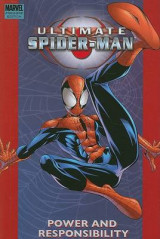 Ultimate Spider-man: Power & Responsibility Vol. 1 Ultimate Spider-man: Power & Responsibility Power and Responsibility