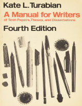 A Manual for Writers of Research Papers, Theses, and Dissertations, Fourth Edition