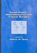 Facial Plastic, Reconstructive and Trauma Surgery