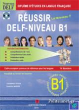 Reussir Le Nouveau Delf - Niveau B1 Oral + Ecrit
