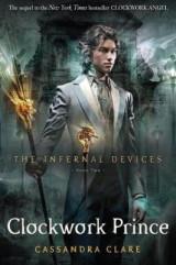 The Infernal Devices 2: Clockwork Prince Bk. 2 Clockwork Prince