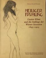 Heiliger Fruhling - Gustav Klimt und die anfange der wiener secession 1895 - 1905